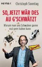 Sonntag, Christoph So, jetzt wär des au g`schwätzt