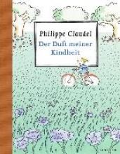 Claudel, Philippe Der Duft meiner Kindheit