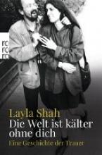 Shah, Layla Die Welt ist klter ohne dich