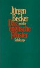 Becker, Jürgen Das englische Fenster