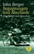 Berger, John Begegnungen und Abschiede