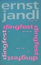Jandl, Ernst Werke 5. dingfest, verstreute gedichte 4