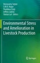 Veerasamy Sejian,   S.M.K. Naqvi,   Thaddeus Ezeji,   Jeffrey Lakritz Environmental Stress and Amelioration in Livestock Production