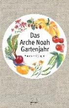 Heistinger, Andrea Das Arche Noah Gartenjahr