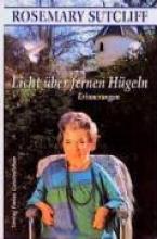 Sutcliff, Rosemary Licht über fernen Hügeln