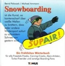 Poloczek, Bernd Snowboarding. Ein fröhliches Wörterbuch