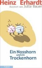Erhardt, Heinz Ein Nasshorn und ein Trockenhorn