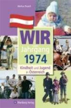 Pausch, Markus Kindheit und Jugend in sterreich: Wir vom Jahrgang 1974