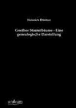 Düntzer, Heinrich Goethes Stammbume - Eine genealogische Darstellung