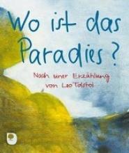 Tolstoi, Leo Wo ist das Paradies?