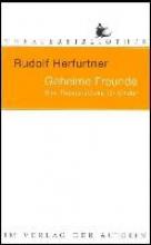 Herfurtner, Rudolf Geheime Freunde