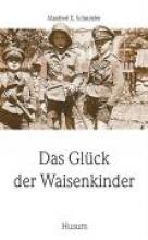 Schneider, Manfred Das Glück der Waisenkinder