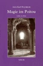 Huysmans, Joris-Karl Magie im Poitou