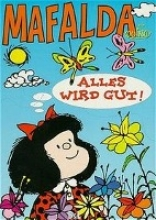 Quino Mafalda. Alles wird gut!