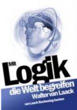 Laack, Walter van Mit Logik die Welt begreifen