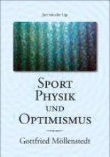 Lip, Jan van der Sport, Physik und Optimismus - Gottfried Mllenstedt