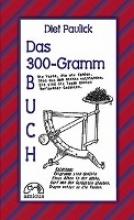 Paulick, Diet Das 300-Gramm-Buch