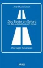 Kudernatsch, André Das Beste an Erfurt ist die Autobahn nach Jena