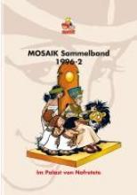 MOSAIK Sammelband 62. Im Palast der Nofretete