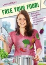 Häsler, Larissa Free your food!