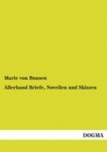 von Bunsen, Marie Allerhand Briefe, Novellen und Skizzen