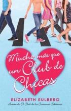 Eulberg, Elizabeth Mucho Más Que Un Club de Chicas. El Club de Los Corazones Solitarios We Can Wo Rk It Out. the Lonely Hearts Club