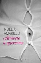Amarillo, Noelia Atrevete a quererme Dare to Love Me