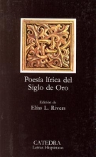 Rivers, Elias L. Poesia Lirica del Siglo de Oro = Lyric Poetry of the Golden Age
