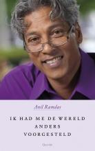 Anil  Ramdas Ik had me de wereld anders voorgesteld
