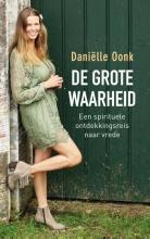 Daniëlle Oonk , De grote waarheid