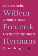 Willem Frederik  Hermans Filip`s sonatine, Homme`s hoest, Geyerstein`s dynamiek, De zegelring