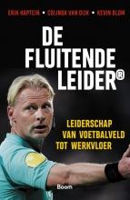 Erik  Kaptein, Colinda van Dijk, Kevin  Blom De Fluitende Leider