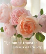 Marinus van den Berg , Tijd om te troosten