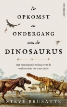 Stephen  Brusatte De opkomst en ondergang van de dinosaurus