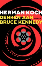 Herman Koch , Denken aan Bruce Kennedy