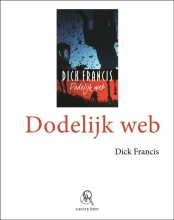 Dick  Francis Dodelijk web (grote letter) - POD editie