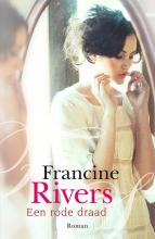 Francine  Rivers Een rode draad