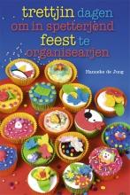 Hanneke de Jong Trettjin dagen om in spetterjend feest te organisearjen