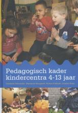 Liesbeth  Schreuder, Marianne  Boogaard, Ruben  Fukkink, Josette  Hoex Pedagogisch kader kindercentra 4-13 jaar