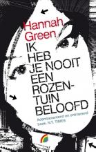 Green, Hannah Ik heb je nooit een rozentuin beloofd