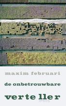 Maxim Februari , De onbetrouwbare verteller