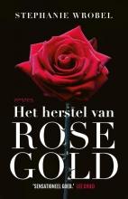 Stephanie Wrobel , Het herstel van Rose Gold