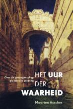 Maarten Asscher , Het uur der waarheid