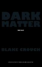Blake  Crouch Dark Matter