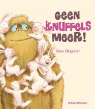 Jane  Chapman Geen knuffels meer!