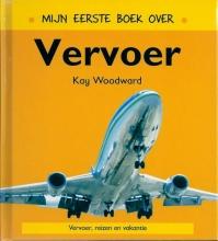 Kay  Woodward Mijn eerste boek over vervoer