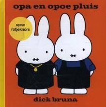 Dick  Bruna Opa en opoe pluis opse rotjeknors