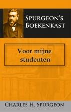 C.H.  Spurgeon Voor mijne studenten