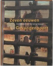 J. Zijlmans J. van den Hoeve  R. van Lit, Zeven eeuwen Gevangenpoort