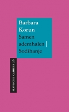 Barbara Korun , Samen ademhalen ; Sodihanje